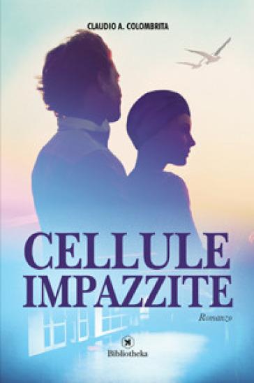 Cellule impazzite - Claudio Colombrita | Kritjur.org
