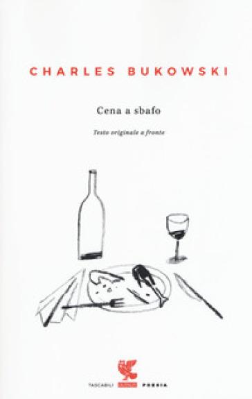 Cena a sbafo. Testo inglese a fronte - Charles Bukowski pdf epub