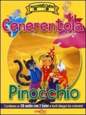 Cenerentola-Pinocchio. Con CD Audio