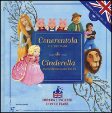 Cenerentola e altre fiabe-Cinderella and other fairy tales. Con CD Audio