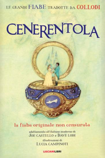 Cenerentola. Le fiabe originali non censurate - Joe Castello | Thecosgala.com