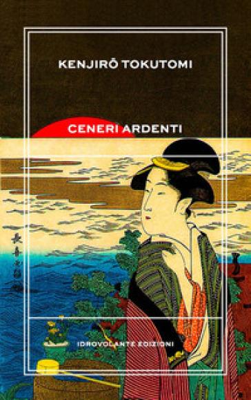 Ceneri ardenti - Kenjiro Tokutomi | Kritjur.org