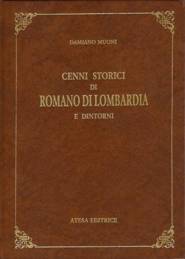 Cenni storici di Romano di Lombardia e dintorni (rist. anast. Milano, 1871) - Damiano Muoni | Kritjur.org