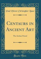 Centaurs in Ancient Art