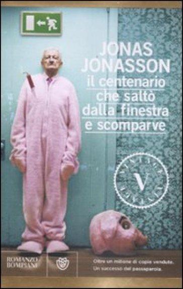 Centenario che salt dalla finestra e scomparve il jonas jonasson libro mondadori store - Il centenario che salto dalla finestra e scomparve libro ...