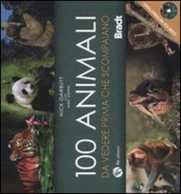 Cento animali da vedere prima che scompaiano. Con DVD - Mike Unwin | Thecosgala.com