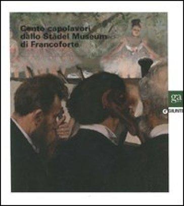 Cento capolavori dallo Stadel Museum di Francoforte - F. Pavan pdf epub