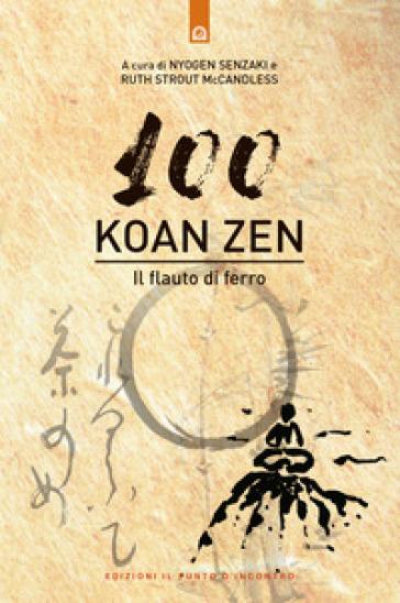 Cento koan zen. Il flauto di ferro - Nyogen Senzaki |