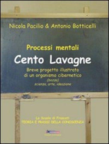 Cento lavagne. Breve progetto illustrato di un organismo cibernetico - Antonio Botticelli |