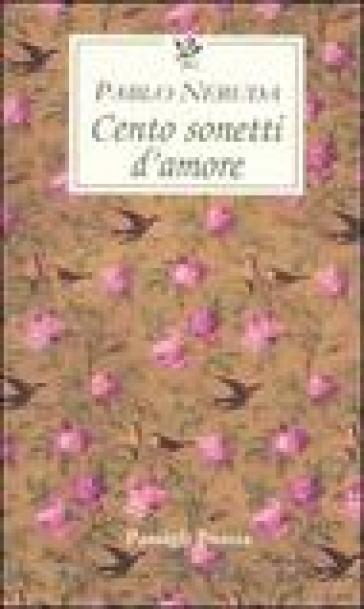 Cento sonetti d'amore. Testo spagnolo a fronte - Pablo Neruda |