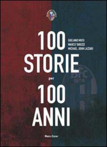 Cento storie per 100 anni - Giuliano Musi |