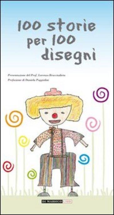Cento storie per cento disegni - D. Poggiolini | Ericsfund.org