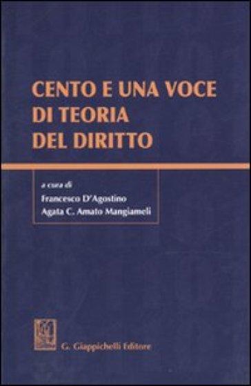 Cento e una voce di teoria del diritto - A. C. Amato |