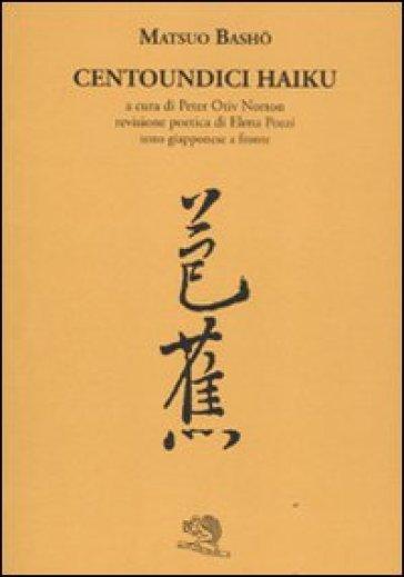 Centoundici haiku. Testo giapponese a fronte - Matsuo Basho   Kritjur.org