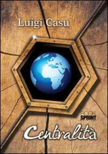 Centralità - Luigi Casu |