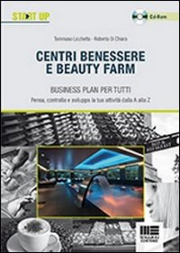 Centri benessere e beauty farm. Business plan per tutti. Con CD-ROM