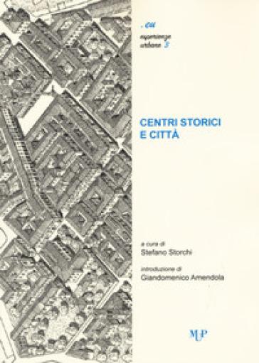Centri storici e città - S. Storchi |