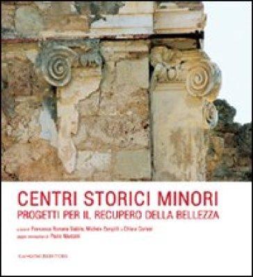 Centri storici minori. Progetti per il recupero della bellezza - F. R. Stabile   Ericsfund.org