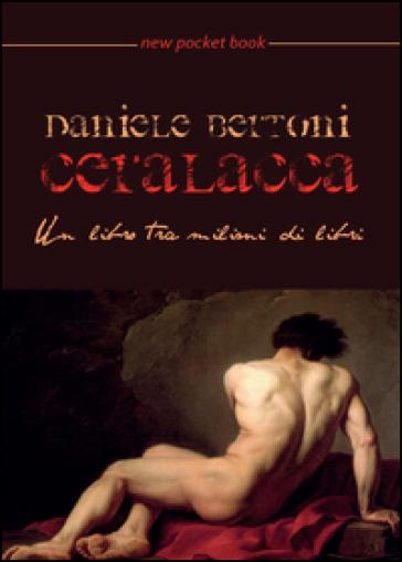 Ceralacca - Daniele Bertoni   Kritjur.org
