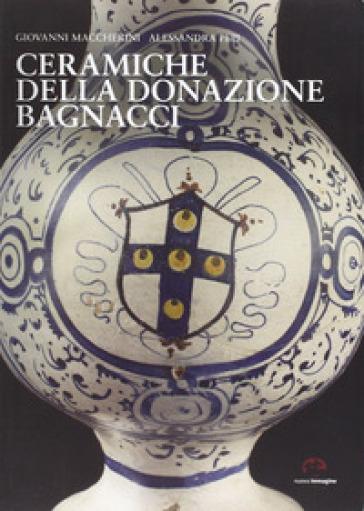 Ceramiche della donazione Bagnacci - Giovanni Maccherini |