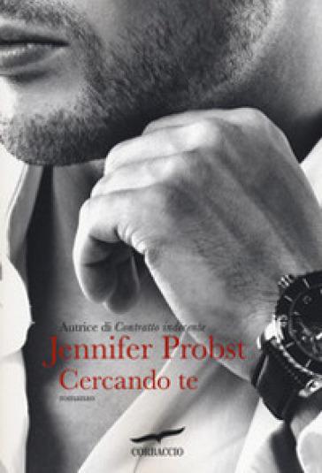 Cercando te - Jennifer Probst |