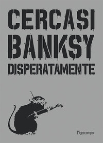 Cercasi Banksy disperatamente - Xavier Tapies   Thecosgala.com