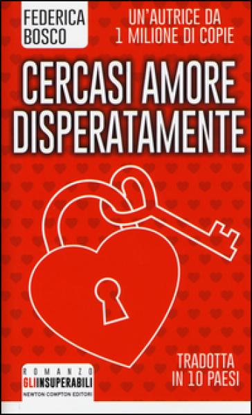 Cercasi amore disperatamente