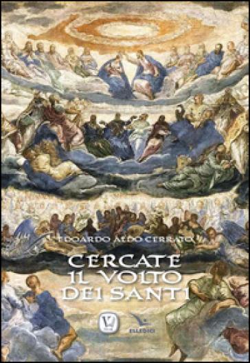 Cercate il volto dei santi - Edoardo A. Cerrato   Kritjur.org
