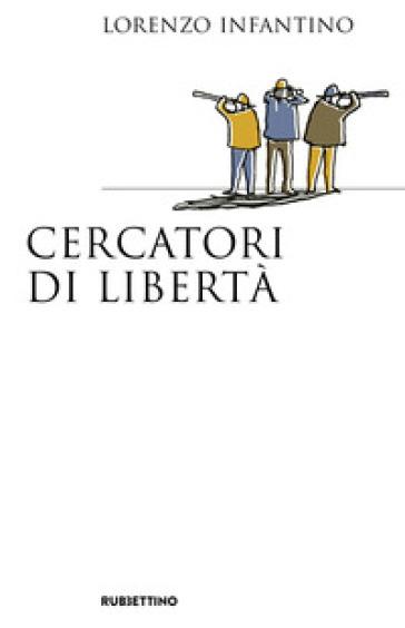 Cercatori di libertà - Lorenzo Infantino | Ericsfund.org
