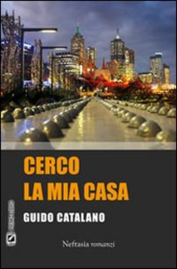 Cerco la mia casa guido catalano libro mondadori store for La mia casa personalizzata