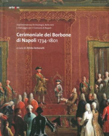 Cerimoniale dei Borbone di Napoli 1734-1801