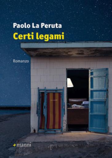 Certi legami - Paolo La Peruta   Jonathanterrington.com