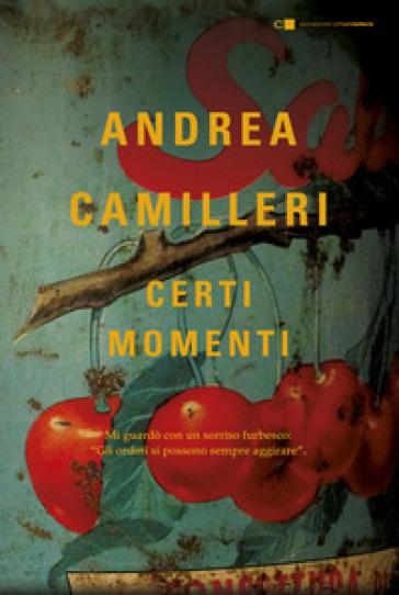Certi momenti - Andrea Camilleri   Thecosgala.com