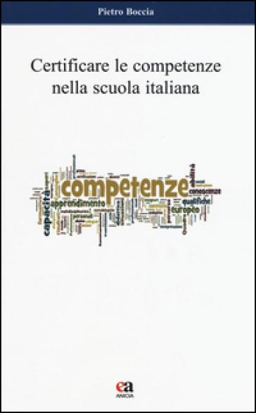 Certificare le competenze nella scuola italiana - Pietro Boccia |