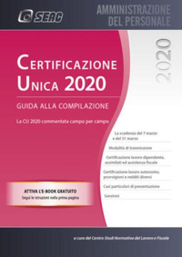 Certificazione Unica. Guida alla compilazione - Centro Studi Normativa del Lavoro Seac |