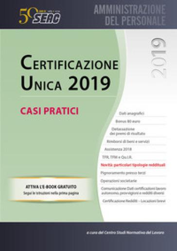Certificazione unica. Casi pratici - Centro studi normativa del lavoro |