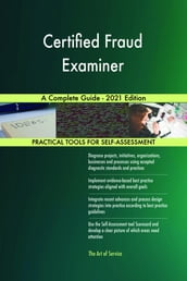 Certified Fraud Examiner A Complete Guide - 2021 Edition