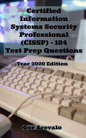 Certified Information Systems Security Professional (CISSP) - 184 Test Prep Questions