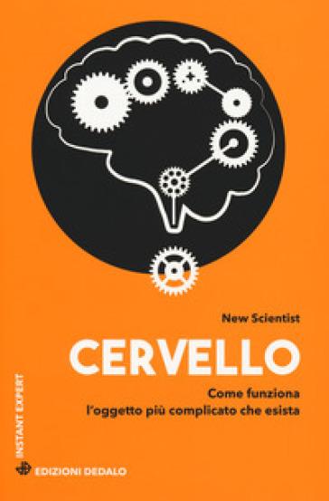 Cervello. Come funziona l'oggetto più complicato che esista - New Scientist | Jonathanterrington.com