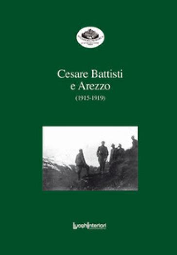 Cesare Battisti e Arezzo (1915-1919)