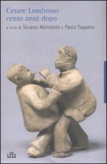 Cesare Lombroso cento anni dopo - S. Montaldo | Thecosgala.com
