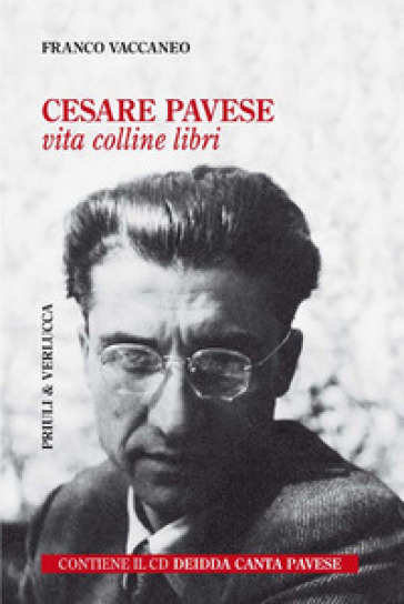 Cesare Pavese. Vita, colline libri. Con CD-Audio