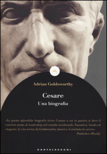 Cesare. Una biografia - Adrian Goldsworthy |