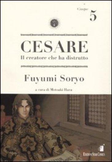 Cesare. Il creatore che ha distrutto. 5. - Fuyumi Soryo  