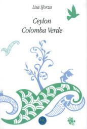 Ceylon Colomba verde - Lisa Sforza