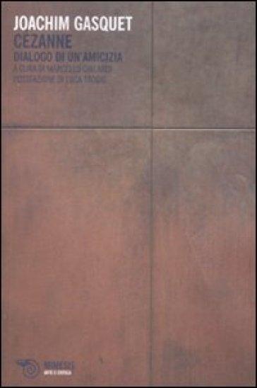 Cézanne. Dialogo di un'amicizia - Joachim Gasquet pdf epub