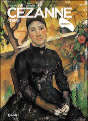 Cézanne. I temi - Maria Teresa Benedetti  
