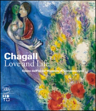 Chagall. Love and life. Ediz. illustrata - Ronit Sorek |