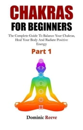 Chakras For Beginners - Part 1