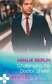 Challenging The Doctor Sheikh (Mills & Boon Medical) (Desert Prince Docs, Book 2)